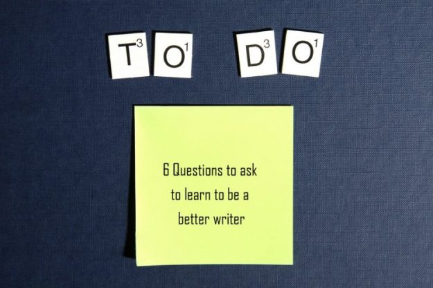 6 questions to ask to learn to be a better writer Anna Rabe