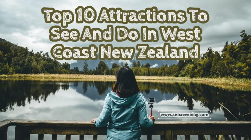 Feature image for Top 10 Attractions To See And Do In West Coast New Zealand