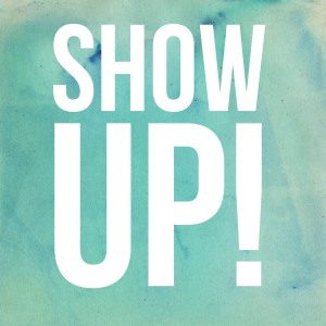 Image result for just show up
