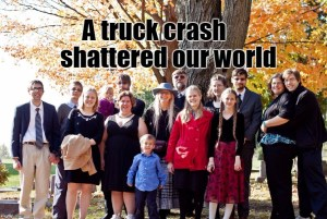 A truck crash shattered our world