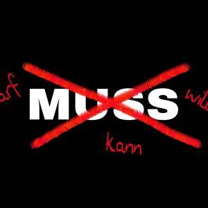 """Das Wort """"Muss"""" ist durchgestrichen. Darf, Kann und WIill steht daneben."""
