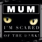 Mum, I'm scared of the dark