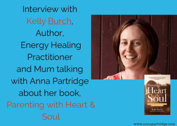 Interview with Kelly Burch: Author, Energy Healing Practitioner and Mum