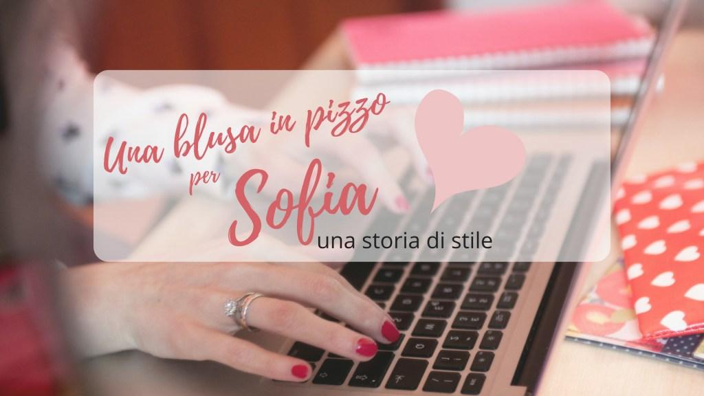Una blusa in pizzo per Sofia – Una storia di stile