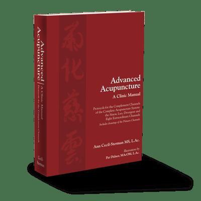 Advanced Acupuncture - A Clinic Manual by Ann Cecil-Sterman