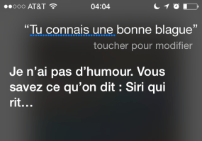 """I'm not funny. You know what they say : Siri who laughs... (play on vache qui rit, or Laughing Cow cheese brand)"""
