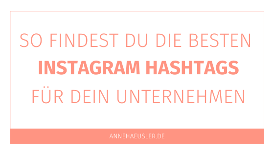 So findest du die besten Instagram Hashtags für dein Unternehmen