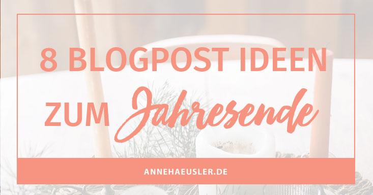 8 Blog Post Ideen zum Jahresende