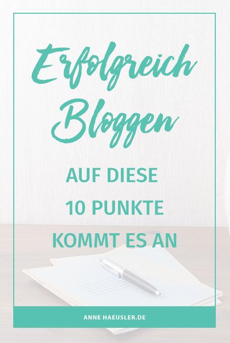 Du willst erfolgreich bloggen? Dann solltest du auf jeden Fall diese 10 Punkte beachten I www.annehaeusler.de
