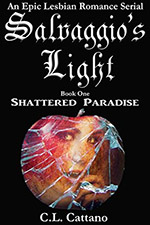 Salvaggios Light Shattered Paradise by C.L. Cattano