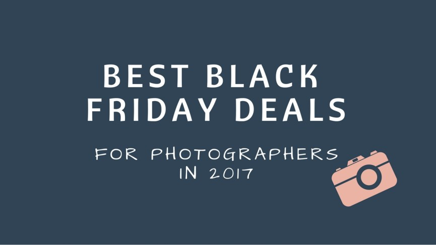 The best Black Friday deals for photographers in 2017