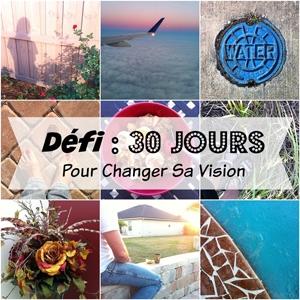 Défi 30 Jours Pour Changer Sa Vision