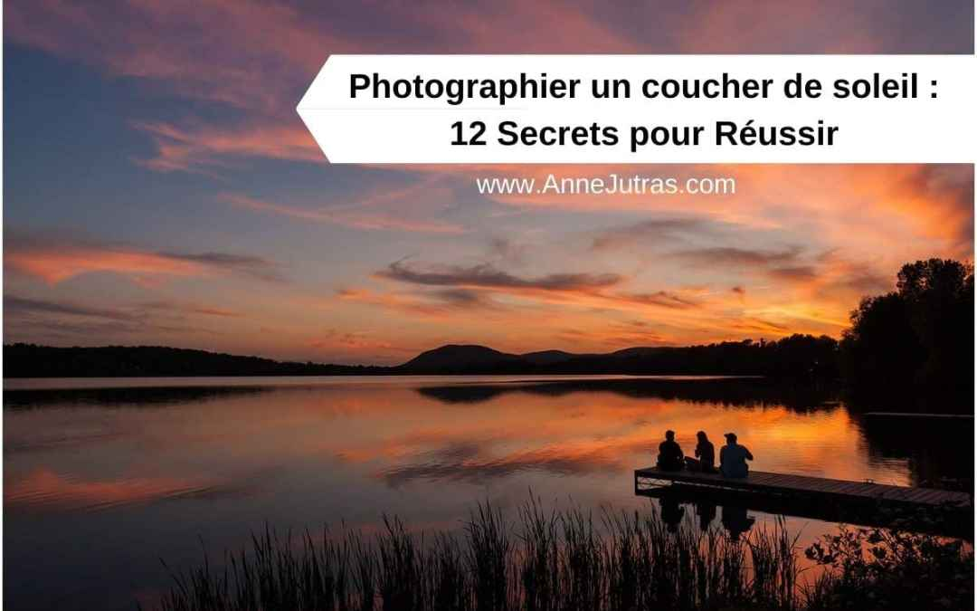 12 secrets pour réussir à photographier un coucher soleil