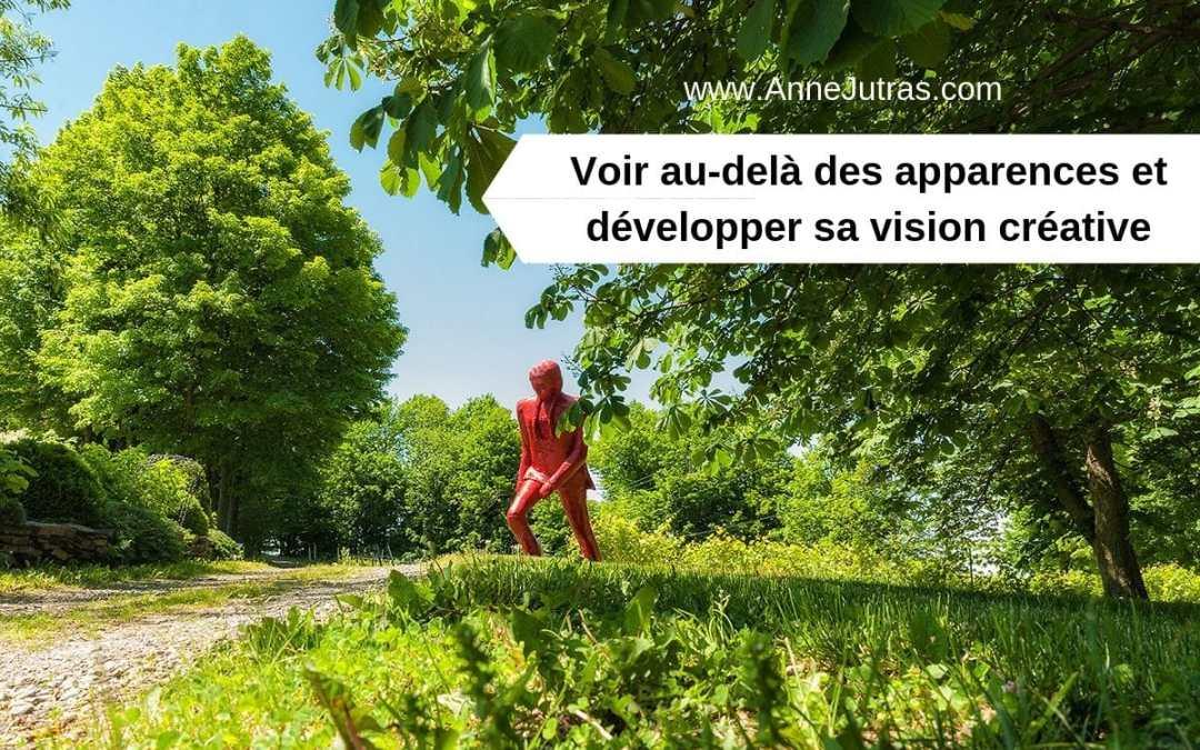 Voir au-delà des apparences et développer sa vision