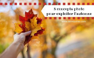 8 concepts photo pour exploiter l'automne