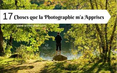 17 Choses que la Photographie m'a Apprises
