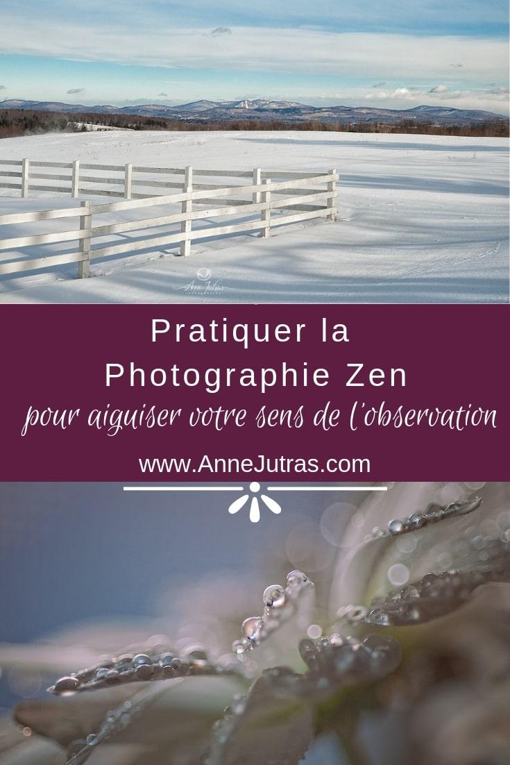 Pratiquer la Photographie Zen pour Aiguiser votre Sens de l'Observation par Anne Jutras, artiste photographe