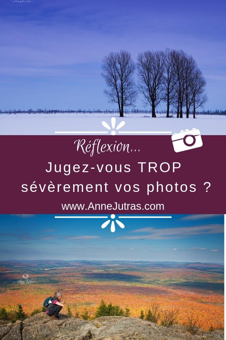 Jugez-vous TROP sévèrement vos photos