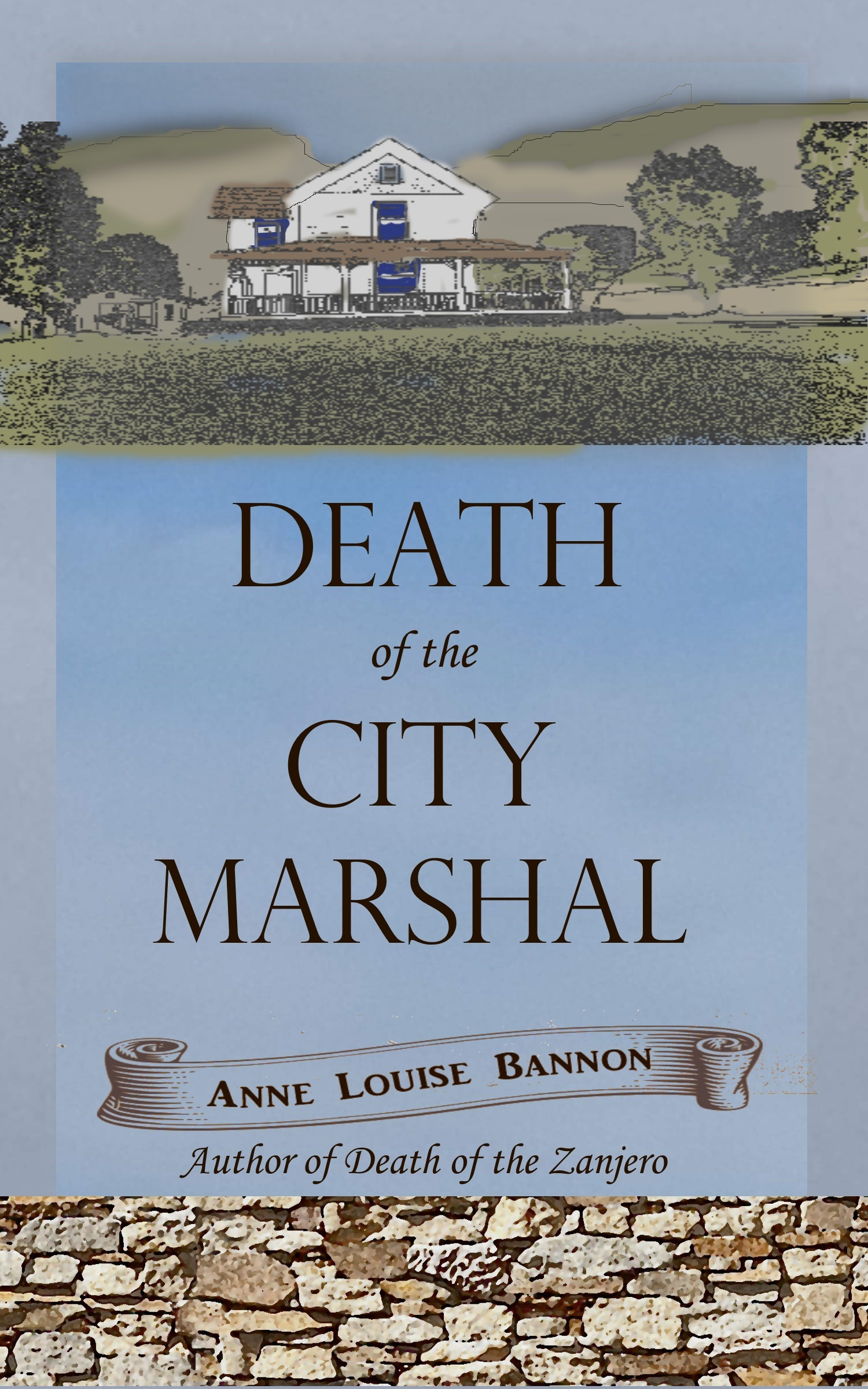 Cover art fpr the historical mystery Novel Death of the City Marshal by Anne Louise Bannon, the second in the Old Los Angeles series