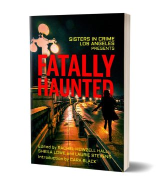 Cover art for the mystery anthology Fatally Haunted, short stories of revenge and obsession in Los Angeles, put out by the Los Angeles Chapter of Sisters in Crime