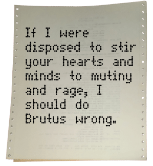 Pull Quote from romantic spy novel These Hallowed Halls: If I were disposed to stir your hearts and minds to mutiny and rage, I should do Brutus wrong.