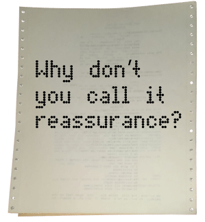 Pull quote from romantic fiction serial These Hallowed Halls: why don't you call it reassurance?