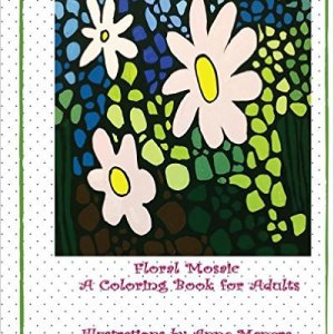 floral mosaic coloring book for adults and kids illustrated by anne manera pdf or hard copy with free shipping - Mosaic Coloring Book