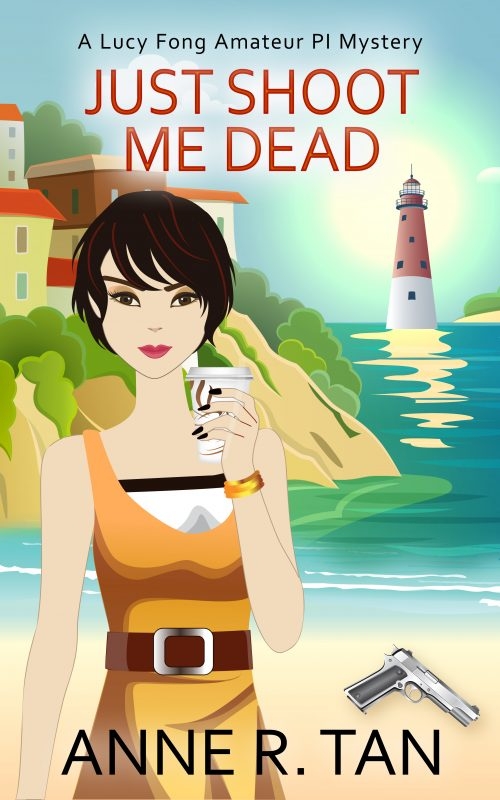 Just Shoot Me Dead (Lucy Fong Mystery #1)