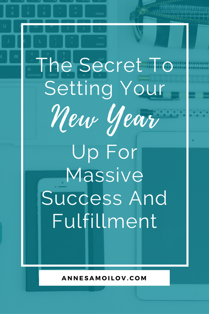 The Secret To Setting Your New Year Up For Massive Success And Fulfillment