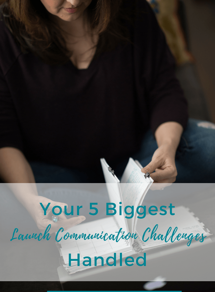 Your 5 Biggest Launch Communication Challenges Handled