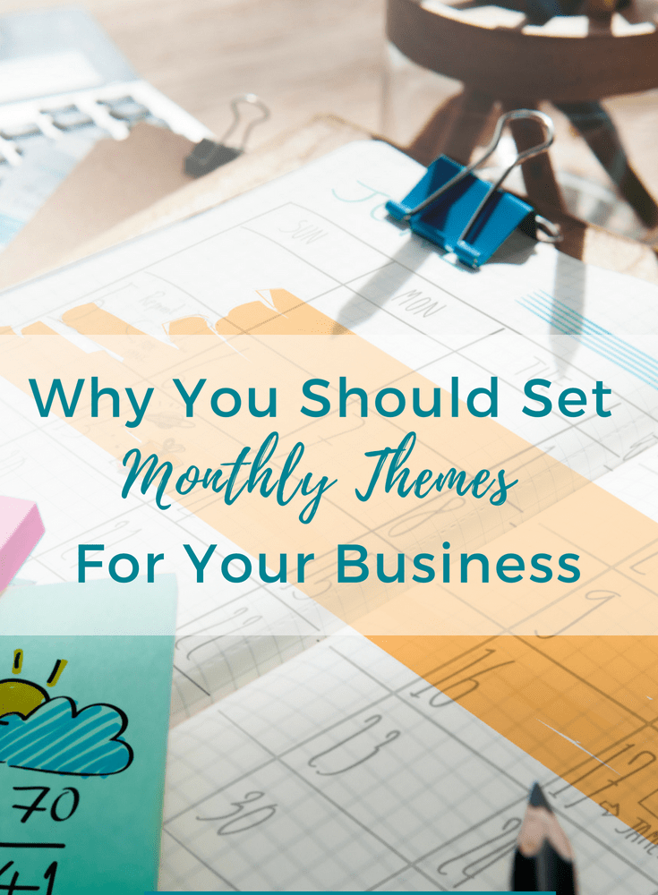 Why You Should Set Monthly Themes For Your Business