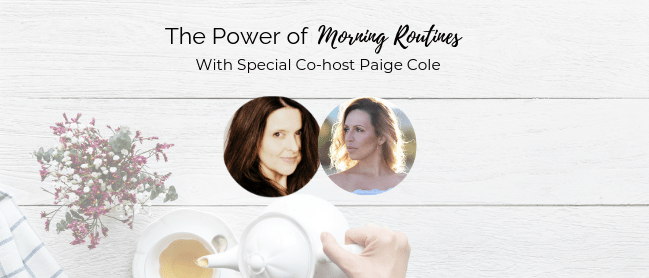 The power of morning routine with Paige Cole