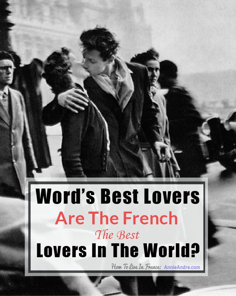 Worlds best lovers: are the french the best lovers in the world