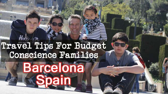travel tips for budget conscience families who want to go to Barcelona Spain