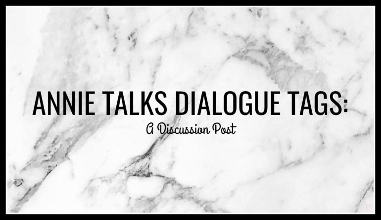 annie talks dialogue tags