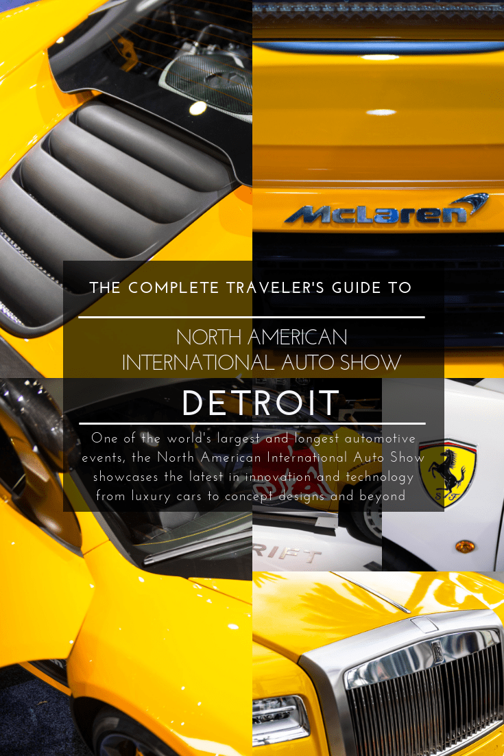 North American International Auto Show (NAIAS) Detroit The Complete Traveler's Guide