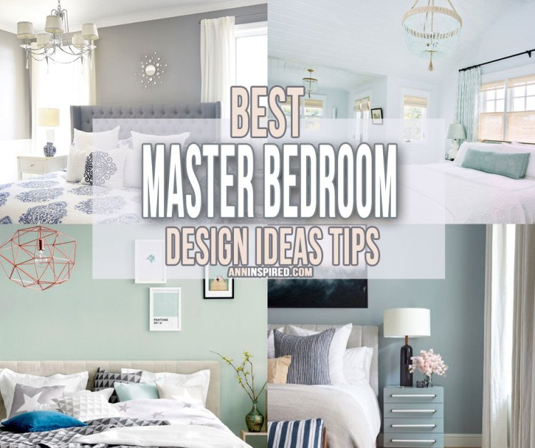 Best Master Bedroom Design Ideas Tips Ann Inspired