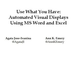 Use What You Have: Automated Visual Displays Using MS Word and Excel