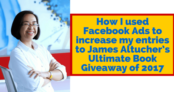 How I Used Facebook Ads to Increase My Entries to James Altucher's Ultimate Book Giveaway of 2017