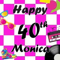 Monica 40th Birthday 80s party