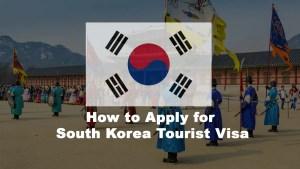 How to apply for South-Korea-Tourist-Visa