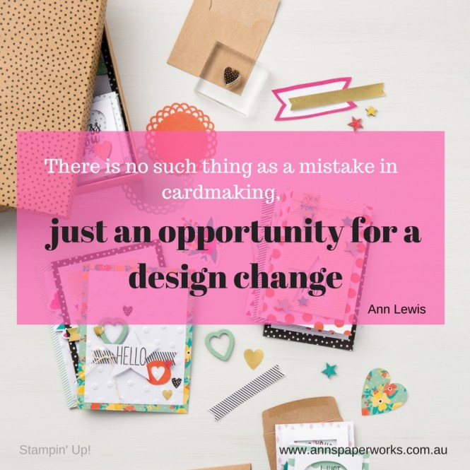 Design Change for Creative Disasters, Ann's PaperWorks| Ann Lewis| Stampin' Up! (Aus) online store 24/7