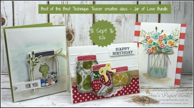 "September Technique Teaser Class - ""Best of the Best"" Jar of Love Bundle, 2016-17 Stampin' Up! Catalogue Ann's PaperWorks Ann Lewis Stampin' Up! (Aus)