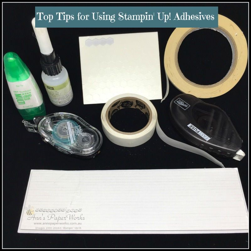 Stampin' Up! Adhesives, Top Tips on how to use these glues for success, 2016-17 Stampin' Up! Catalogue | Ann's PaperWorks| Ann Lewis| Stampin' Up! (Aus) online store 24/7
