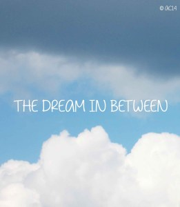 dream in between