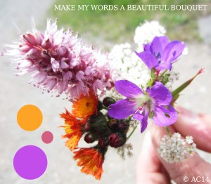 make my words a beautiful bouquet