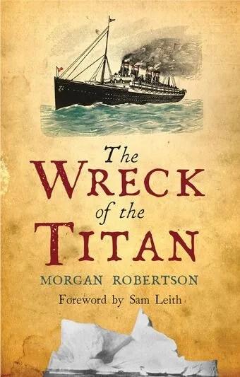 Morgan Robertson Le Naufrage Du Titan : morgan, robertson, naufrage, titan, L'épave, Titan, Livre, Prédit, Naufrage, Titanic, PREUVES, PARANORMAL