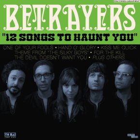 Betrayers: 12 Songs To Haunt You