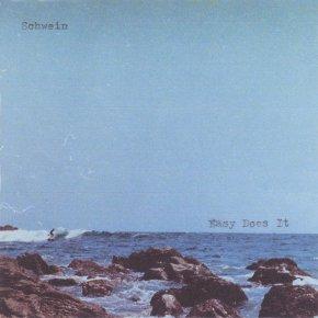 Album Review: Schwein - Easy Does It