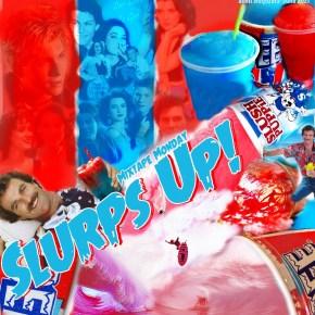 Mixtape Monday: Slurps Up!